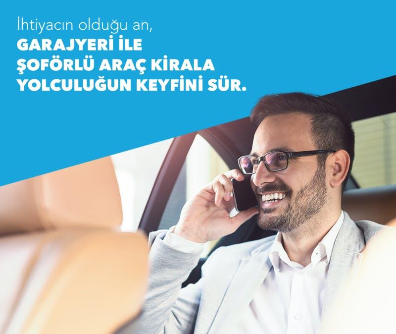 Şoförlü Araç Kiralama İhtiyacınız Olduğunda Garajyeri Yanınızda